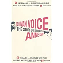 The Human Voice: The Story of a Remarkable Talent by Anne Karpf (2007-07-16)