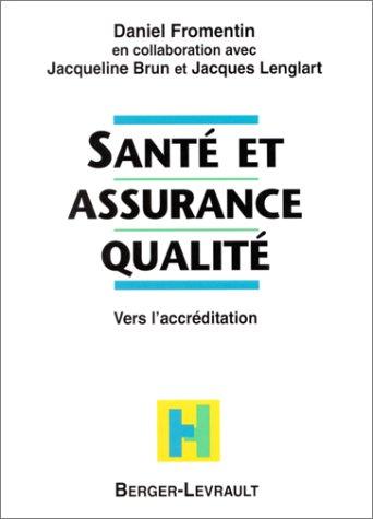 Santé et assurance qualité. Vers l'accréditation
