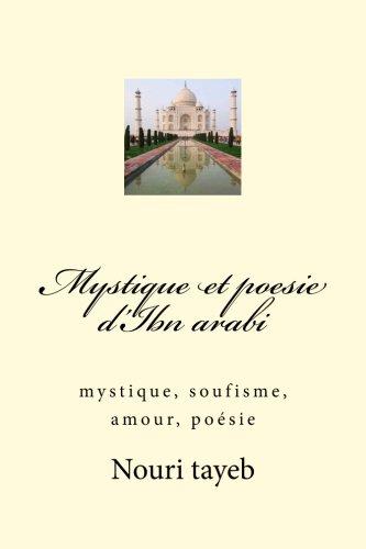 Mystique et poesie d'Ibn arabi: mystique, soufisme, amour, poésie