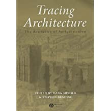 Tracing Architecture: The Aesthetics of Antiquarianism (Art History Special Issues)