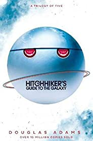 The Ultimate Hitchhiker's Guide to the Galaxy: The Complete Trilogy in Five Parts (Hitchhikers Guide to/Ga