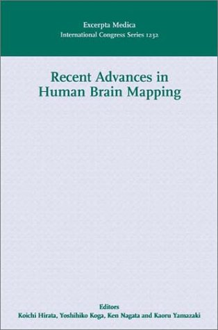 Recent Advances in Human Brain Mapping: Proceedings of the 12th World Congress of the International Society for Brain Electromagnetic Topography ... (International Congress Series, Band 2232)
