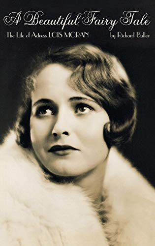 A Beautiful Fairy Tale: The Life Of Actress Lois Moran