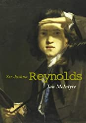 Joshua Reynolds: The Life and Times of the First President of the Royal Academy: The Life and Times of the Royal Academy's First President