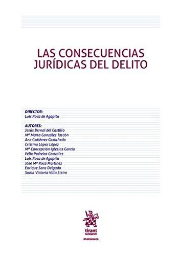 Las Consecuencias Jurídicas del Delito (Manuales de Derecho Penal) por Jesús Bernal del Castillo