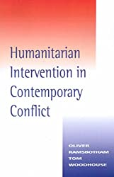 Humanitarian Intervention in Contemporary Conflict: A Reconceptualization (Practice; 85)