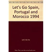 Let's Go 1994: Spain, Portugal And Morocco: The Budget Guides