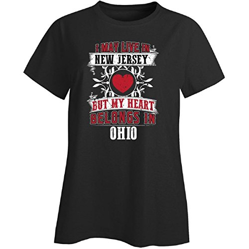 I May Live In New Jersey But My Heart Belongs In Ohio - Ladies T-shirt (Ohio T-shirt Jersey)
