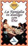La famiglia in dialogo con Dio