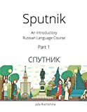 : Sputnik: An Introductory Russian Language Course, Part I