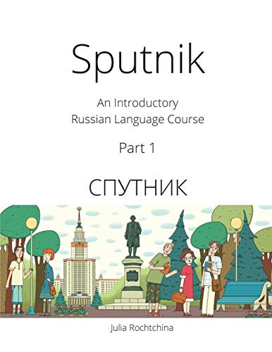 Sputnik: An Introductory Russian Language Course, Part I por Julia Rochtchina