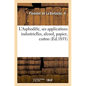 L'Asphodèle, ses applications industrielles, alcool, papier, carton