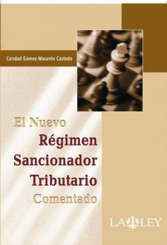 El Nuevo Régimen Sancionador Tributario Comentado por Caridad Gómez-Mourelo Castedo