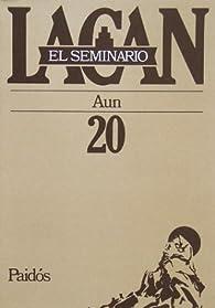 EL SEMINARIO. LIBRO 20. Aun par Jacques Lacan