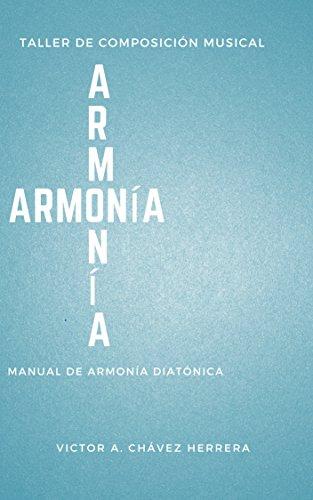 Manual de Armonía Diatónica por Victor A. Chávez Herrera