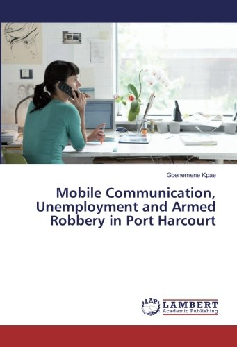 mobile-communication-unemployment-and-armed-robbery-in-port-harcourt
