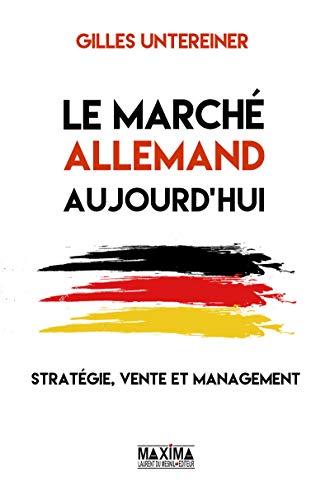 Le marché allemand aujourd'hui: Stratégie, vente et management