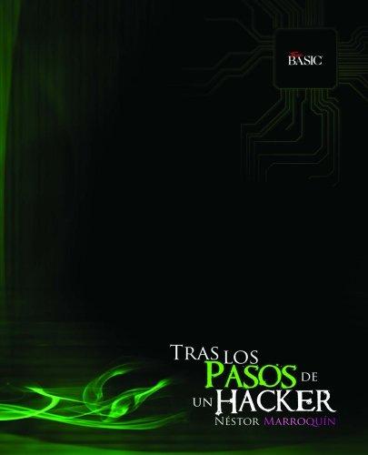 Tras los pasos de un... Hacker por Néstor Marroquín