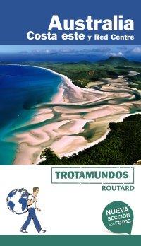 Australia. Costa Este (Trotamundos - Routard) por Philippe Gloaguen