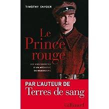 Le Prince rouge - Les vies secrètes d'un archiduc de Habsbourg (La Suite des temps)