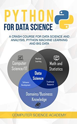 python for data science: a crash course for data science and analysis, python machine learning and big data (english edition)