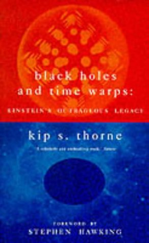Black Holes and Time Warps: Einstein's Outrageous Legacy por Kip S. Thorne