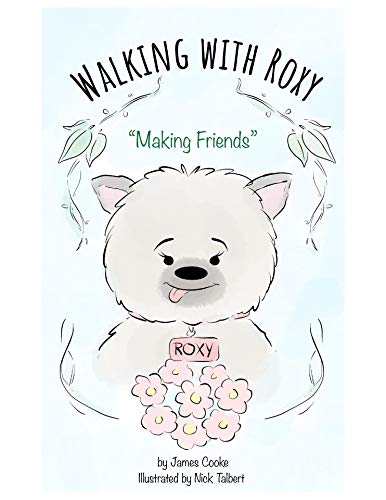 Walking with Roxy: Making Friends (English Edition)