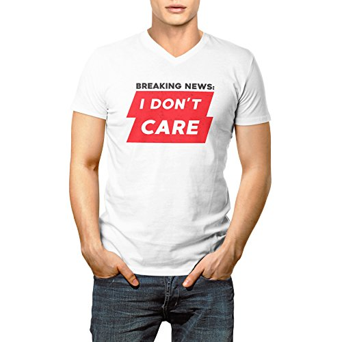 Breaking News I Don't Care Herren V-neck T-shirt S (T-shirt Womens Ringer V-neck)