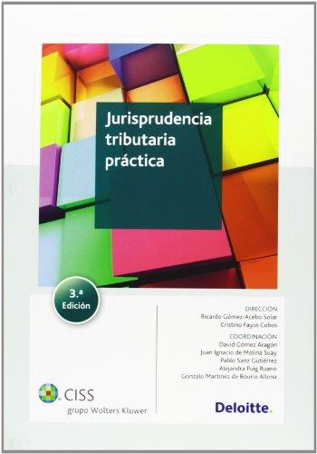Jurisprudencia tributaria práctica (3.ª edición) por Abogados y Asesores Tributarios Deloitte