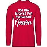 Statement Shirts - Ich Bin Nichts für schwache Nerven Comic - S - Rot - BCTU005 - Herren Langarmshirt