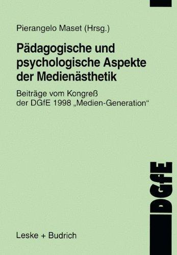 """Pädagogische und psychologische Aspekte der Medienästhetik: Beiträge Vom Kongreß Der Dgfe 1998 Medien Generation"""" (Schriften Der Dgfe) (German Edition)"""