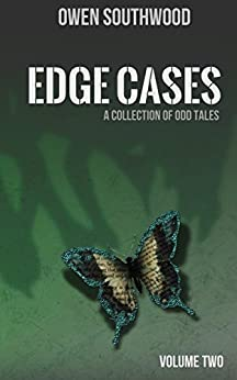 Edge Cases Volume Two: A collection of odd tales by [Southwood, Owen]