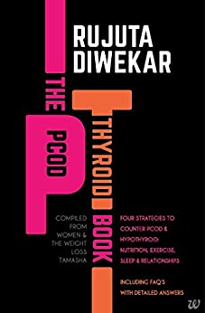 The PCOD - Thyroid Book by [Diwekar, Rujuta]