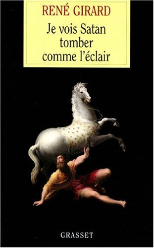 Je vois Satan tomber comme l'e?clair (French Edition) by Rene? Girard(1905-06-21)