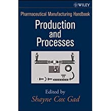 Pharmaceutical Manufacturing Handbook: Production and Processes (Pharmaceutical Development, Band 1)