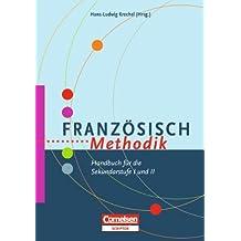 Fachmethodik: Französisch-Methodik: Handbuch für die Sekundarstufe I und II