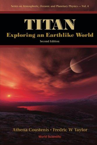 Titan: Exploring An Earthlike World (2Nd Edition)
