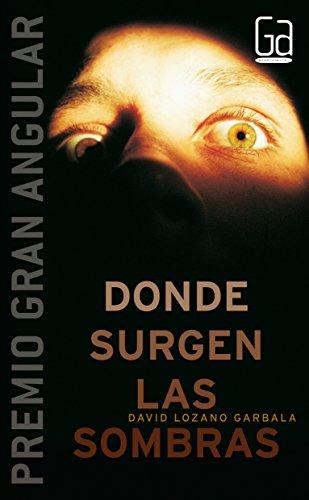 Descargar Libro Donde surgen las sombras (Gran angular) de David Lozano Garbala