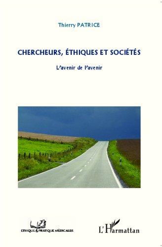 Chercheurs, éthiques et sociétés: L'avenir de l'avenir