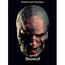Beowulf With Side-By-Side Modern English Translation (Classics Retold Side-By-Side Book 4) (English Edition)