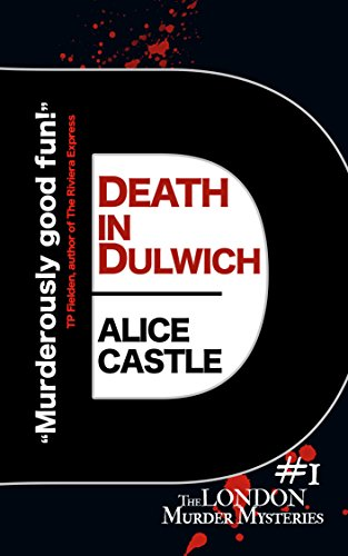 Death in dulwich the london murder mysteries book 1 ebook alice death in dulwich the london murder mysteries book 1 by castle alice fandeluxe Epub
