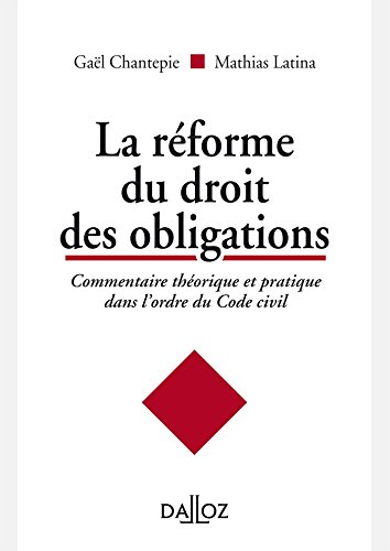 La réforme du droit des obligations - Nouveauté: Commentaire théorique et pratique dans l'ordre du Code civil