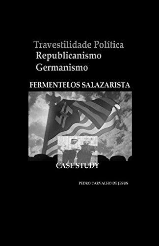 TRAVESTILIDADE POLÍTICA: Republicanismo e Germanismo por PEDRO CARVALHO DE JESUS
