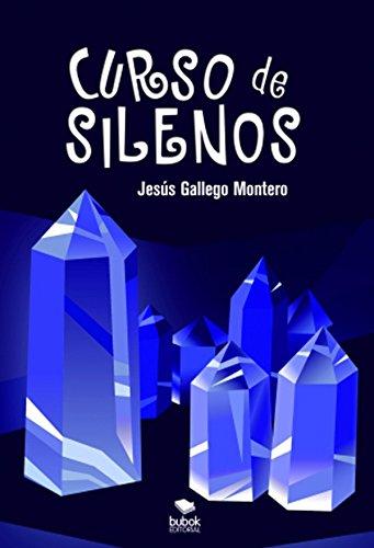 Curso de silenos por Jesús Gallego Montero