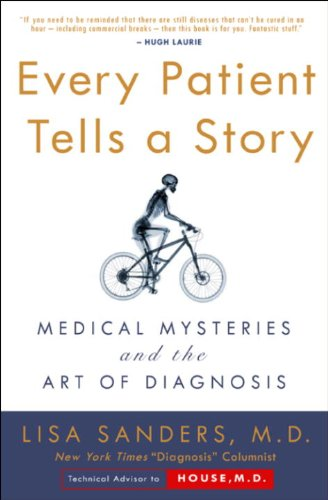 Every Patient Tells a Story: Medical Mysteries and the Art of Diagnosis (English Edition)