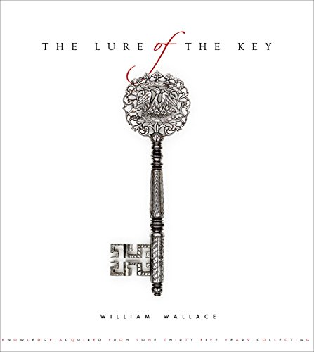 The Lure of the Key: Knowledge Aquired from Some Thirty-Five Years Collecting