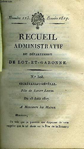 RECUEIL ADMINISTRATIF DU DEPARTEMENT DE LOT ET GARONNE N°113 ANNEE 1817 - SECRETARIAT GENERAL FETE DE SAINT LOUIS - BUREAU DE POLICE OUVRIERS.