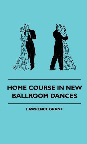 Home Course In New Ballroom Dances por Lawrence Grant