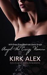 Angel--the Crazy Woman: A PI Choo-Choo Buschitski Erotic Single