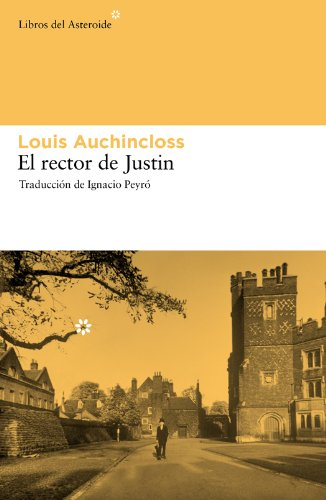 El rector de Justin (Libros del Asteroide nº 69) de [Auchincloss, Louis